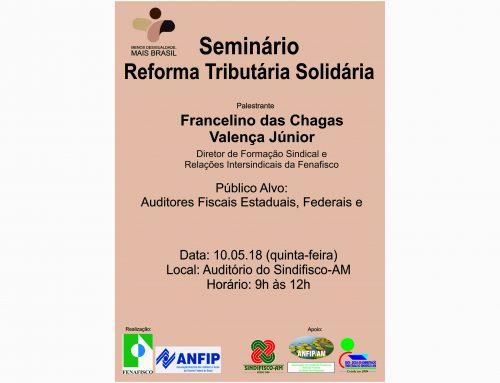 Seminário Reforma Tributário Solidária
